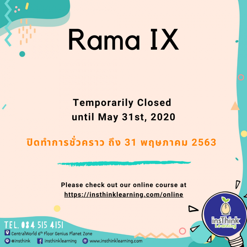 insThink Learning Rama 9 Temporarily Closed until May 31st, 2020.